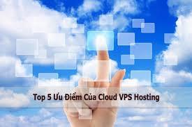 Top 5 điểm mạnh của Cloud VPS